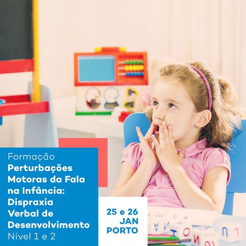 Formação Perturbações Motoras da Fala na Infância: Dispraxia Verbal de Desenvolvimento – Nível 1 e 2