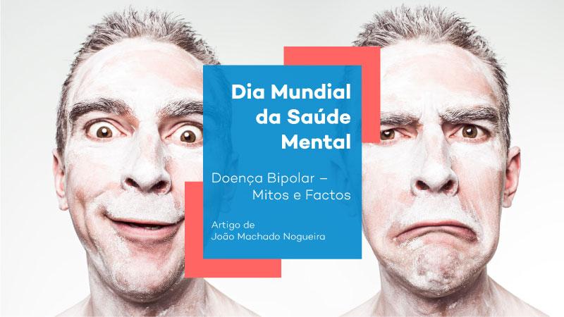 Dia Mundial da Saúde Mental - Doença Bipolar - Mitos e Factos