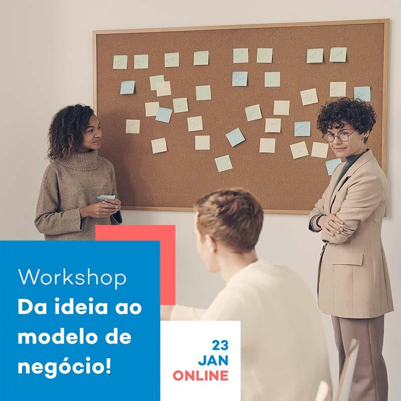 Workshop – Da ideia ao modelo de negócio!